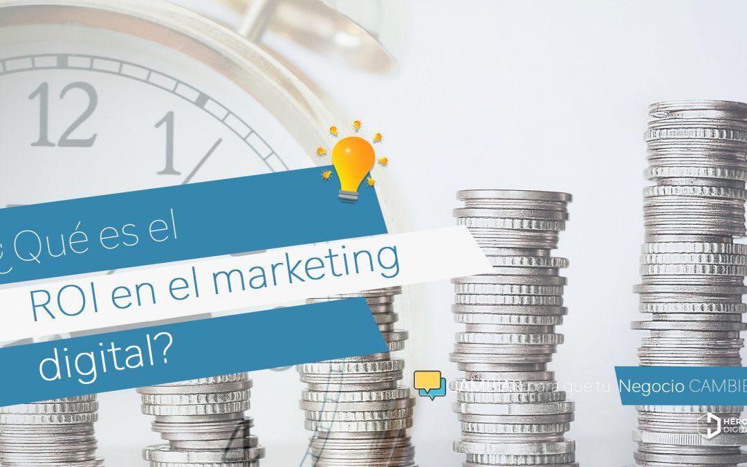 ¿Qué es el ROI en Marketing Digital?